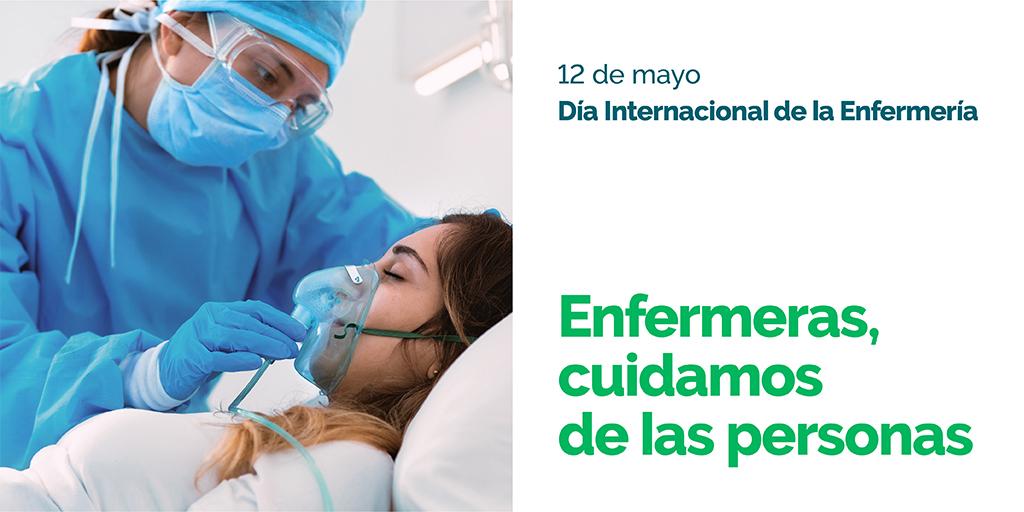 Día de la Enfermería: Enfermeras, cuidamos de las personas